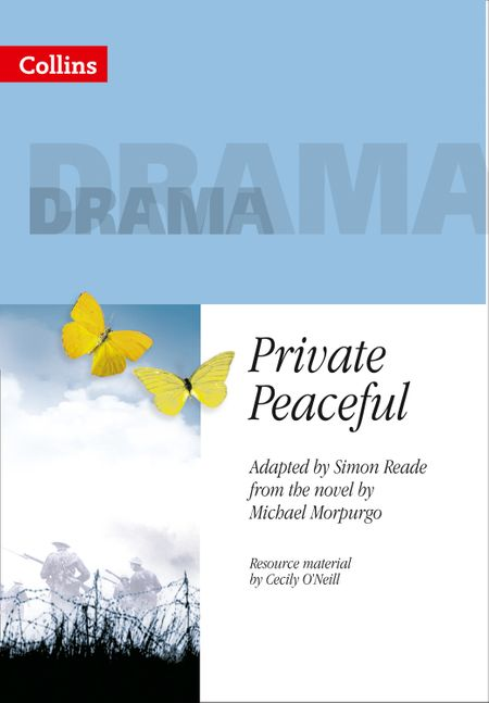 Collins Drama – Private Peaceful - Michael Morpurgo, Adapted by Simon Reade