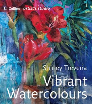 Vibrant Watercolours Hardcover  by Shirley Trevena