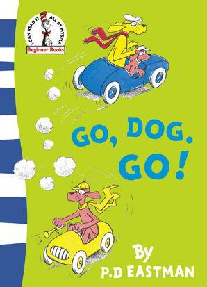 Go, Dog. Go! (Beginner Series) Paperback Rebranded edition by P. D. Eastman