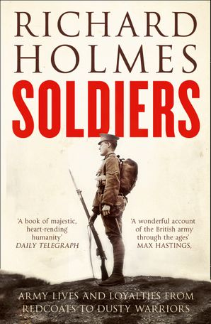 Soldiers Paperback  by Prof. Richard Holmes