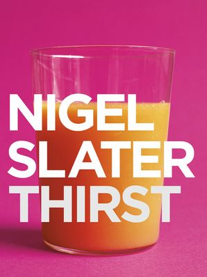 Thirst Paperback  by Nigel Slater