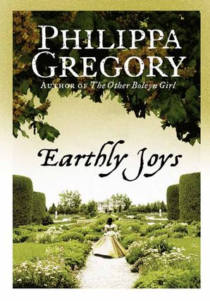 Earthly Joys Paperback  by Philippa Gregory