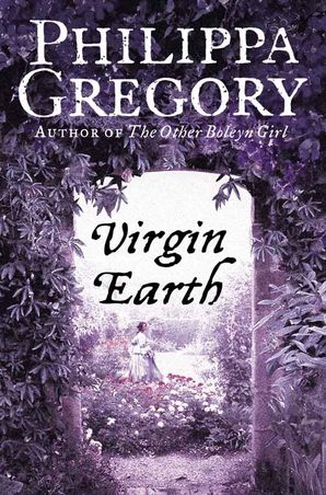 Virgin Earth Paperback  by Philippa Gregory