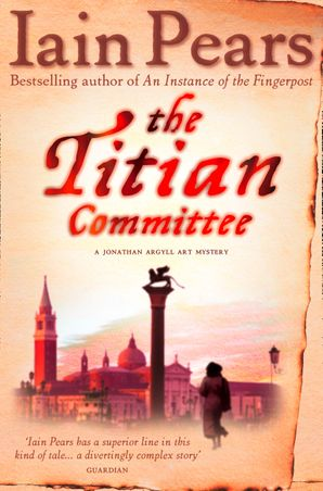The Titian Committee Paperback  by Iain Pears