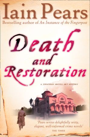 Death and Restoration Paperback  by Iain Pears