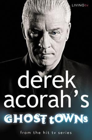 Derek Acorah's Ghost Towns Paperback  by Derek Acorah