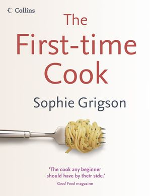 The First-Time Cook Paperback  by Sophie Grigson