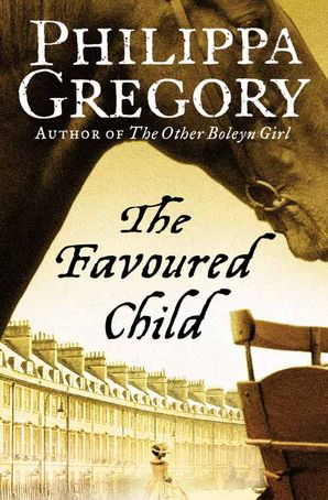 The Favoured Child (The Wideacre Trilogy, Book 2) Paperback  by Philippa Gregory