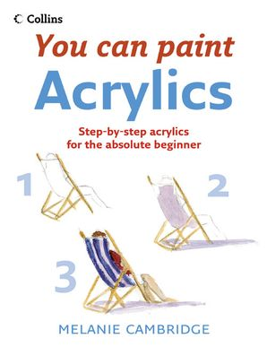 Acrylics Paperback  by Melanie Cambridge