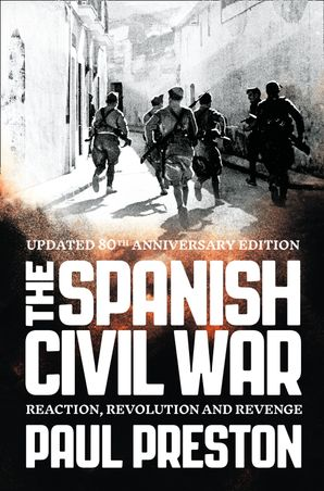 The Spanish Civil War: Reaction, Revolution and Revenge Paperback  by Paul Preston