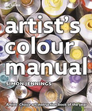 Collins Artist's Colour Manual Paperback  by Simon Jennings