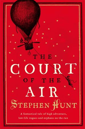 The Court of the Air Paperback  by Stephen Hunt