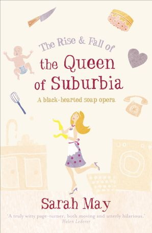 The Rise and Fall of the Queen of Suburbia