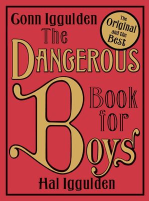 The Dangerous Book for Boys Hardcover  by Conn Iggulden