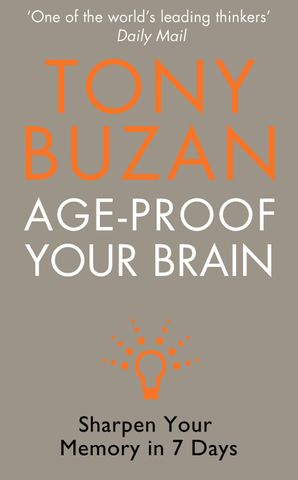 Age-Proof Your Brain Paperback  by Tony Buzan