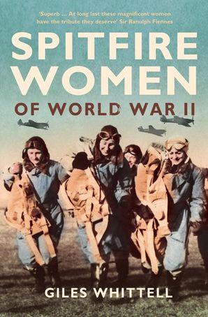 Spitfire Women of World War II Paperback  by Giles Whittell