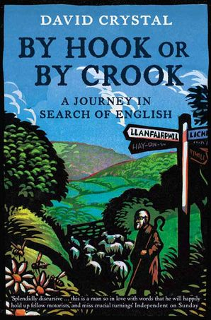 By Hook Or By Crook Paperback  by Prof. David Crystal