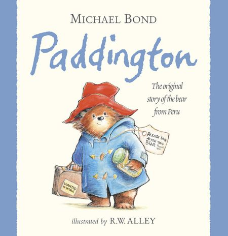 Paddington - Michael Bond, Illustrated by R. W. Alley