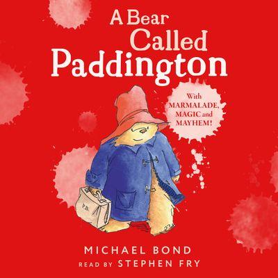 A Bear Called Paddington - Michael Bond, Read by Stephen Fry
