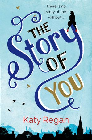 The Story of You Paperback  by Katy Regan