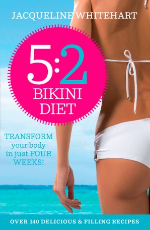 The 5:2 Bikini Diet Paperback  by Jacqueline Whitehart