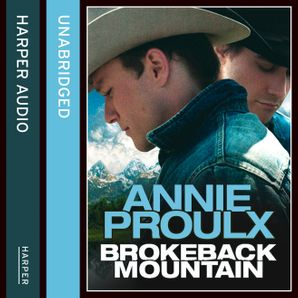 Brokeback Mountain Download Audio Unabridged edition by Annie Proulx