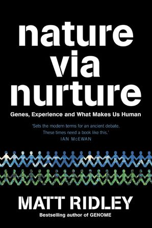 Nature via Nurture: Genes, Experience and What Makes Us Human Paperback Large type edition by Matt Ridley