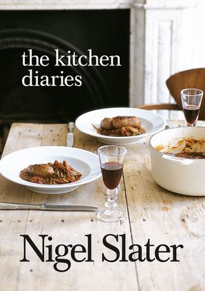 The Kitchen Diaries Paperback  by