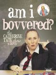 Am I Bovvered?: The Catherine Tate Show Scripts