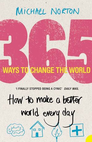 365 Ways to Change the World Paperback  by Michael Norton