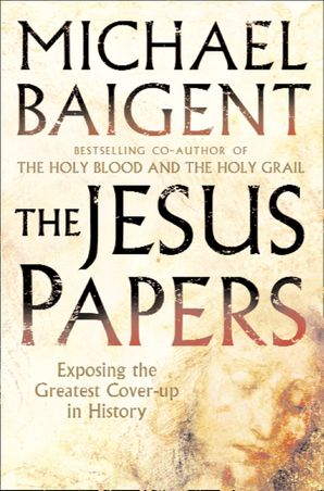 The Jesus Papers Paperback  by Michael Baigent