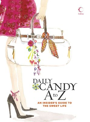 Daily Candy A to Z Hardcover  by No Author
