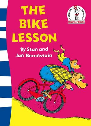 The Bike Lesson: Another Adventure of the Berenstain Bears (Beginner Series) Paperback Rebranded edition by 474