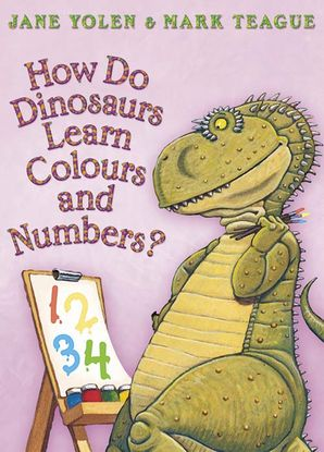 How Do Dinosaurs Learn Colours and Numbers? Paperback Bind-up edition by Jane Yolen
