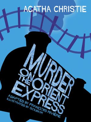 Murder on the Orient Express Hardcover Comic Strip edition by Agatha Christie