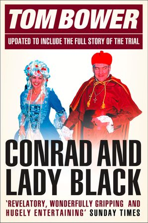 Conrad and Lady Black Paperback  by Tom Bower
