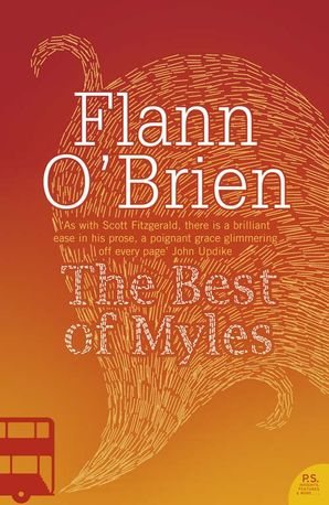 Best of Myles (Harper Perennial Modern Classics) Paperback  by Flann O'Brien