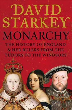 Monarchy Paperback  by David Starkey