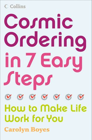 Cosmic Ordering in 7 Easy Steps Paperback  by Carolyn Boyes