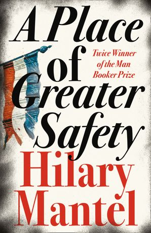 A Place of Greater Safety Paperback  by Hilary Mantel