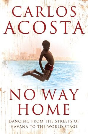 No Way Home Paperback  by Carlos Acosta