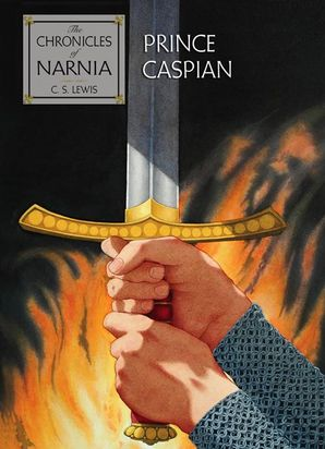 Prince Caspian Hardcover  by Clive Staples Lewis