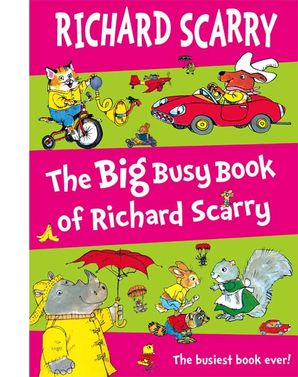 The Big Busy Book of Richard Scarry Hardcover  by Richard Scarry