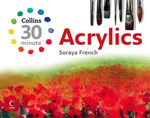 Acrylics Hardcover  by Soraya French