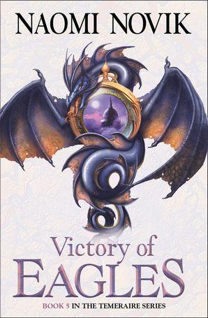 Victory of Eagles Paperback  by Naomi Novik
