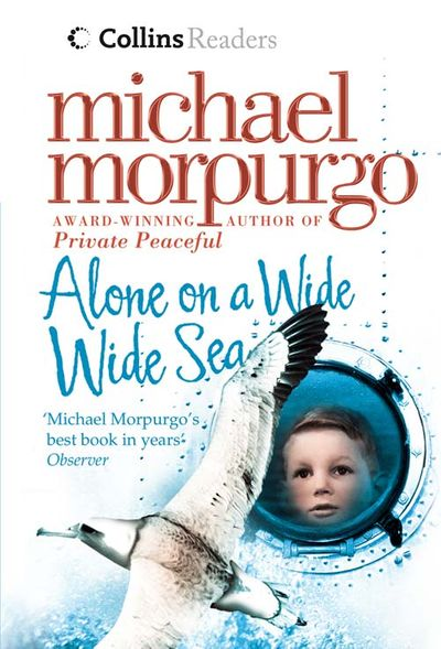 Collins Readers – Alone on a Wide Wide Sea - Michael Morpurgo