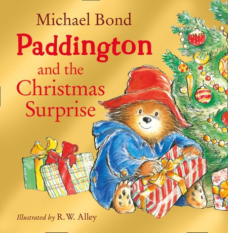 Paddington and the Christmas Surprise - Michael Bond, Illustrated by R. W. Alley
