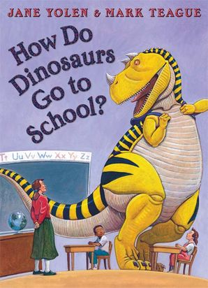 How Do Dinosaurs Go To School? Paperback  by Jane Yolen