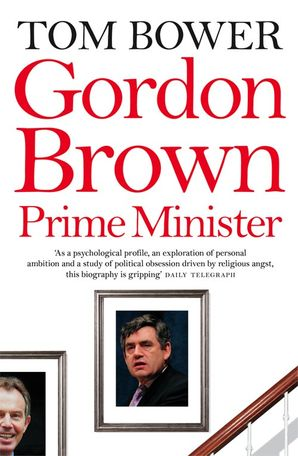 Gordon Brown Paperback Revised edition by Tom Bower