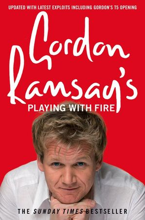 Gordon Ramsay's Playing with Fire Paperback  by Gordon Ramsay